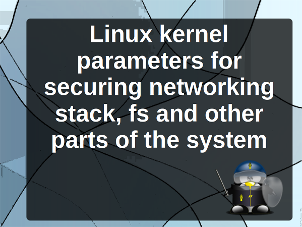 Linux Kernel /etc/sysctl.conf Security Hardening