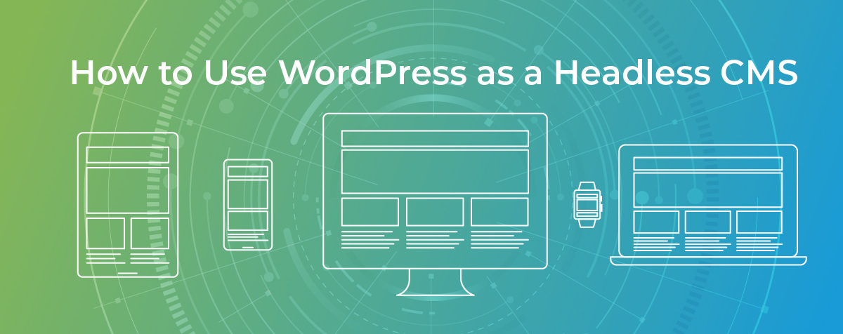 how-to-use-wordpress-as-a-headless-cms