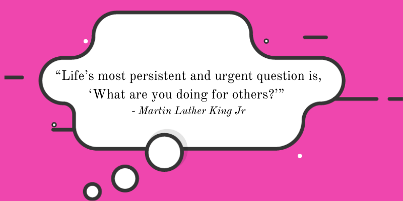 Monday Motivation Quote from Martin Luther King Jr Life's most persistent and urgent question is, 'What are you doing for others?